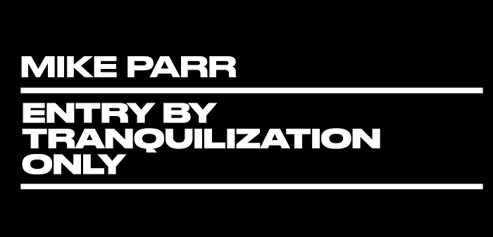 Mike Parr - Entry by Tranquilization Only - web title art-01.jpg